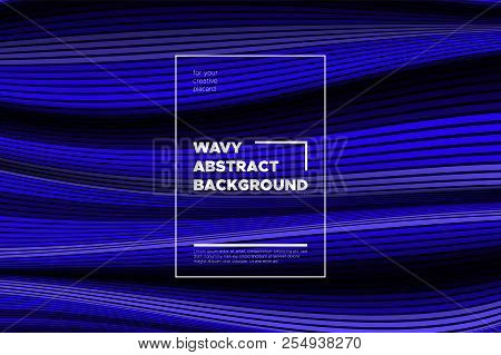 Flow Background With Liquid Shapes. Distortion Of Space. Trendy Abstract Cover With Vector Wave Line