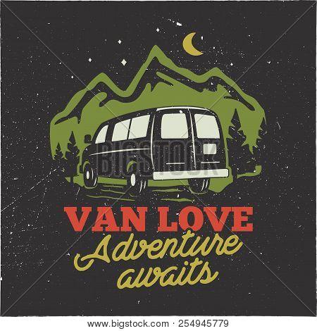 Vintage Hand Drawn Camp Logo Badge. Van Love - Adenture Awaits Quote. Happy Camper In Mountains Conc