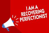 Conceptual hand writing showing I Am A Recovering Perfectionist. Business photo showcasing Obsessive compulsive disorder recovery Megaphone red background important message speaking loud. poster