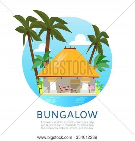 Bungalow For Exotic Tropic Summer Vacation Travel Vector Illustration With Palms And Sea Background.