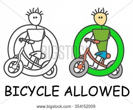 Funny Vector Bicyclist Stick Man With A Bicycle In Children's Style. Allowed Bicycle Sign Green. Not