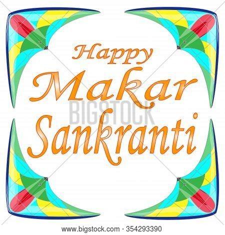 Illustration Of Happy Makar Sankrant Festival Of India .