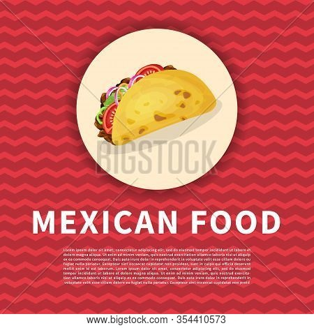 Delicious Taco Poster. Cute Colored Picture Of Traditional Mexican Food. Graphic Design Elements For