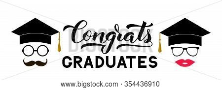 Congrats Graduates Lettering With Photo Booth Props Graduation Cap, Lips, Mustache, Glasses. Vector