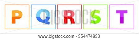 The Colorful P,q,r,s,t Letters, Made With Orange- Red, Purple, Blue, Green Color. Each Letter Is In