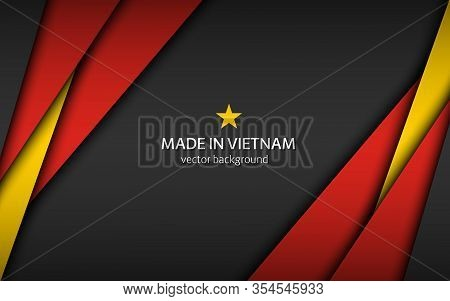 Made In Vietnam, Modern Vector Background With Vietnamese Colors, Overlayed Sheets Of Paper In Vietn