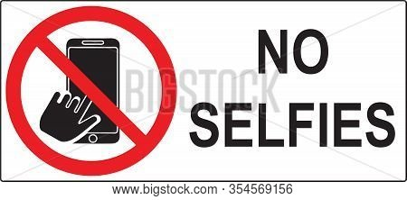 Horizontal Sign Prohibiting Selfie. Red Ban Circle With A Phone In Hand. Text - No Selfies