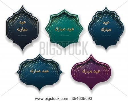 Set Of Isolated Vector Background With Geometric Shapes And Eid Mubarak Greeting In Arabic That Mean