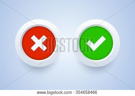 Check Marks - Cross Sign And Tick Sign. Vector Illustration In 3d Style.