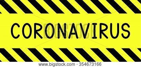 Coronavirus Decease. Covid-19. Quarantine Zone. Restricted Area. Warning Stripe. Seamless Stripe. Ve