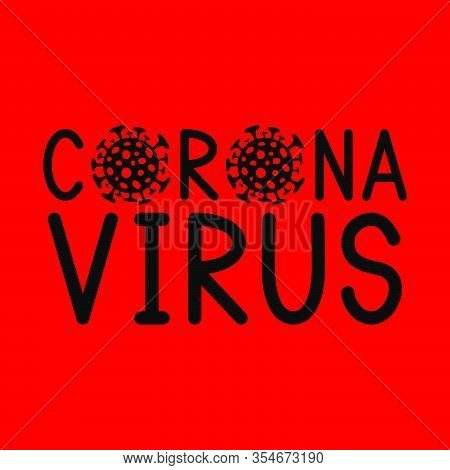 Coronavirus Decease Sign. Covid-19. Coronavirus Bacteria. Dangerous Coronavirus Cell. Vector Illustr