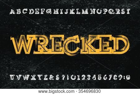 Wrecked Alphabet Font. Grunge Uppercase Letters And Numbers. Halftone Background. Vector Typescript