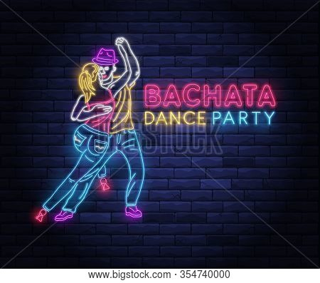 Bachata Dance Party Neon Banner With Dancing Couple. Brightly Illuminated Neon Sign Of Latin Dancers