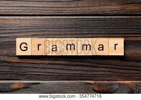 Grammar Word Written On Wood Block. Grammar Text On Table, Concept