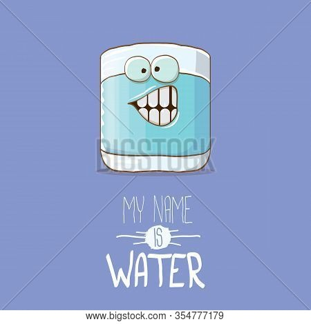 Funny Cartoon Cute Smiling Still Water Glass Character Isolated On Violet Background. My Name Is Wat