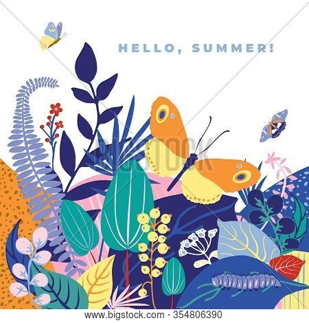 Beautiful Floral Background, Text Hello Summer. Colorful Leaves, Flowers, Caterpillar And Butterflie