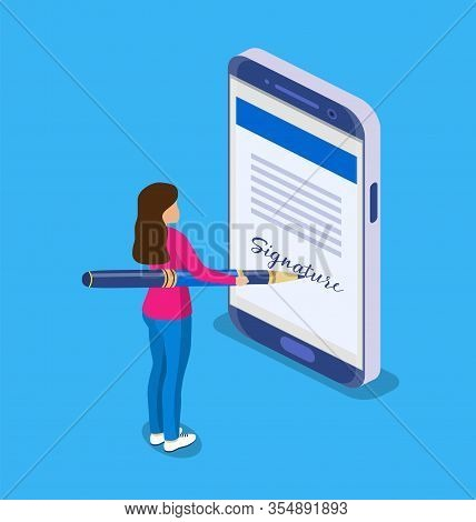 Electronic Contract Or Digital Signature Concept. Business Woman Puts Signature. Flat 3d Web Isometr