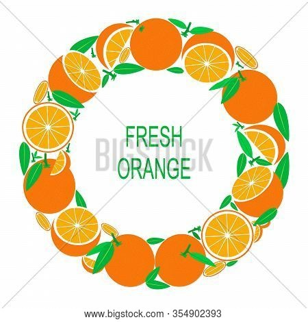 Wreath With Orange. Vector Illustration With Fresh Oranges In Circle. Vector Flat Design Suitable Fr