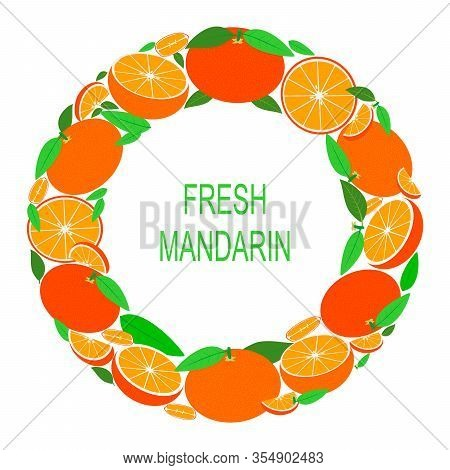 Wreath With Mandarin. Vector Illustration With Fresh Mandarins In Circle. Vector Flat Design Suitabl