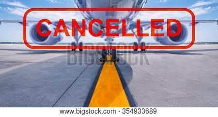 Flight Cancelled, Airliner With A Cancelled Stamp