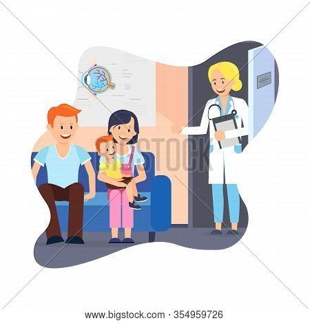 Reception At Ophthalmologist. Check Eyesight. Health Care. Doctor Ophthalmologist. Family At Doctor.