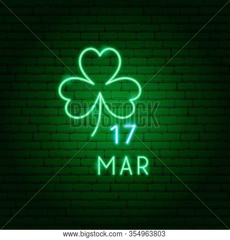 Clover 17 March Neon Label. Vector Illustration Of Holiday Promotion.