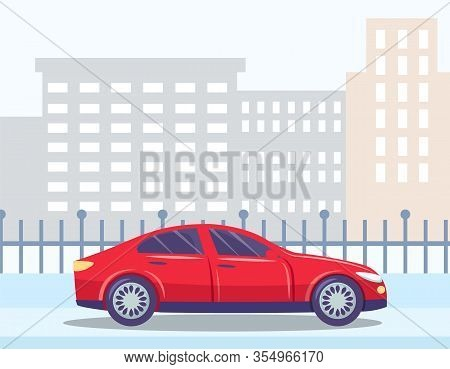 Car Driver Traveling Along City Center Buildings. Architecture Of Modern Towns. Downtown With Estate