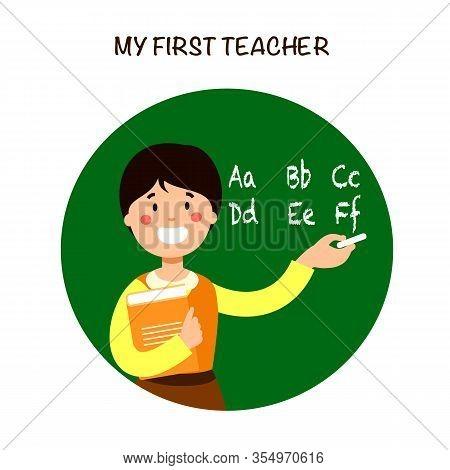 Smiling Teacher Near Blackboard. Write Letters In Chalk On Blackboard. Write Alphabet. First Teacher