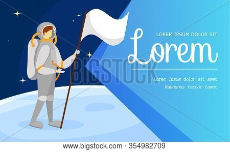 Cosmonaut On Lunar Surface. Astronaut Man Character Holding White Space Flag In Hand, Exploring Plan