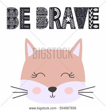 Cute Little Cat Smiling Face In The Scandinavian Style. Inscription Quote Be In The Norman Ethnic St