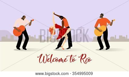 Vector Illustration Inscription Welcome To Rio. Pair Dancers, Man And Woman Perform Latin American D