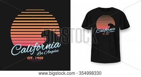 T-shirt Design In Vintage Style With Sun And Ocean Wave Texture. California Typography With Slogan F