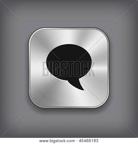 Speech Icon - Vector Metal App Button