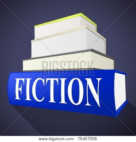 Fiction Book Indicates Imaginative Writing And Books