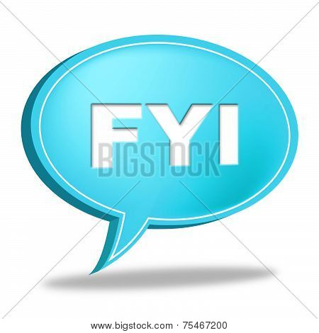 Fyi Speech Bubble Shows For Your Information And Advisor