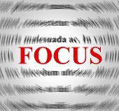 Focus Definition Indicating Concentration Focused And Sense poster