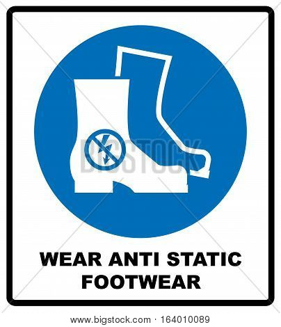 Wear safety anti static footwear. Protective safety boots must be worn, mandatory sign in blue circle isolated on white, vector illustration.
