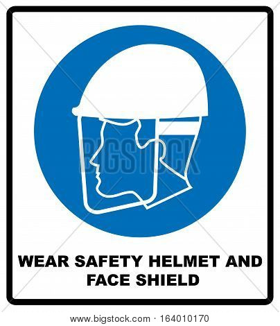 Wear safety helmet and face shield sign. Information mandatory symbol in blue circle isolated on white. Vector illustration