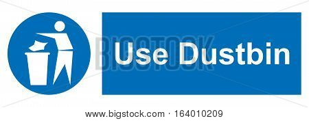 Use dustbin for your litter sign. Information mandatory symbol in blue circle isolated on white. Vector illustration. Notice label