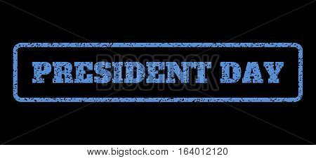 Blue rubber seal stamp with President Day text. Vector tag inside rounded rectangular frame. Grunge design and dust texture for watermark labels. Horisontal emblem on a black background.