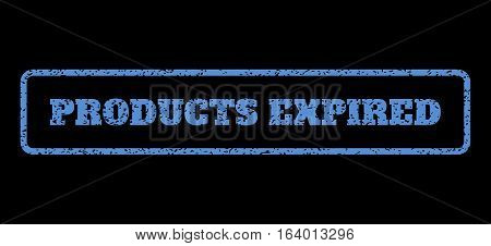 Blue rubber seal stamp with Products Expired text. Vector message inside rounded rectangular banner. Grunge design and dust texture for watermark labels. Horisontal emblem on a black background.