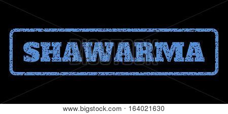 Blue rubber seal stamp with Shawarma text. Vector message inside rounded rectangular frame. Grunge design and dirty texture for watermark labels. Horisontal emblem on a black background.