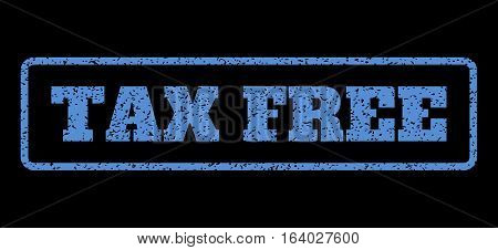 Blue rubber seal stamp with Tax Free text. Vector caption inside rounded rectangular shape. Grunge design and unclean texture for watermark labels. Horisontal sign on a black background.