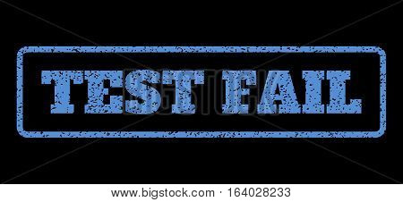Blue rubber seal stamp with Test Fail text. Vector caption inside rounded rectangular banner. Grunge design and scratched texture for watermark labels. Horisontal sticker on a black background.