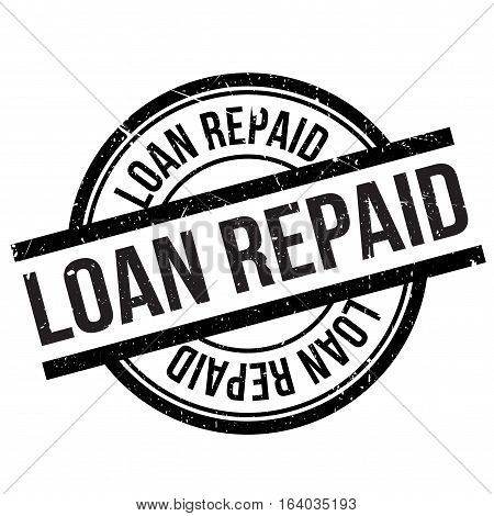 Loan repaid stamp. Grunge design with dust scratches. Effects can be easily removed for a clean, crisp look. Color is easily changed.