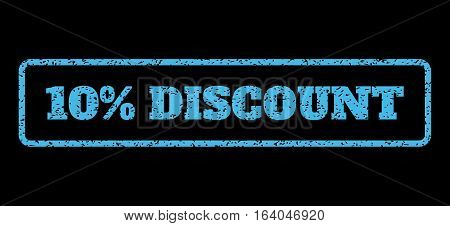 Light Blue rubber seal stamp with 10 Percent Discount text. Vector tag inside rounded rectangular banner. Grunge design and scratched texture for watermark labels.