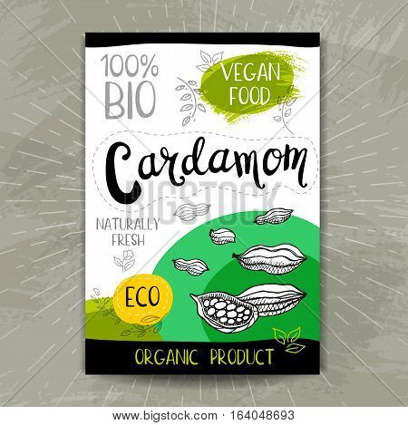 Colorful label in sketch style, food, spices, textured. Cardamom. Naturally fresh. eco, bio, vegan food, sticker. Hand drawn vector illustration.