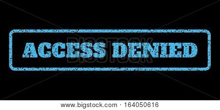 Light Blue rubber seal stamp with Access Denied text. Vector tag inside rounded rectangular shape. Grunge design and unclean texture for watermark labels. Horisontal sign on a black background.