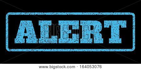 Light Blue rubber seal stamp with Alert text. Vector message inside rounded rectangular banner. Grunge design and dust texture for watermark labels. Horisontal sign on a black background.