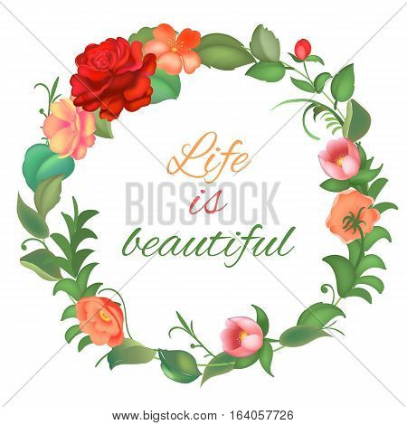Postcard with a round frame of flowers and leaves with caligraphy text on white background. Design for greeting cards, wedding invitations. Spring colorful Flower Wreath. Vector illustration